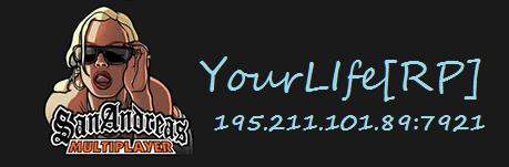 YourLife | SA-MP 0.3x | Твоя жизнь