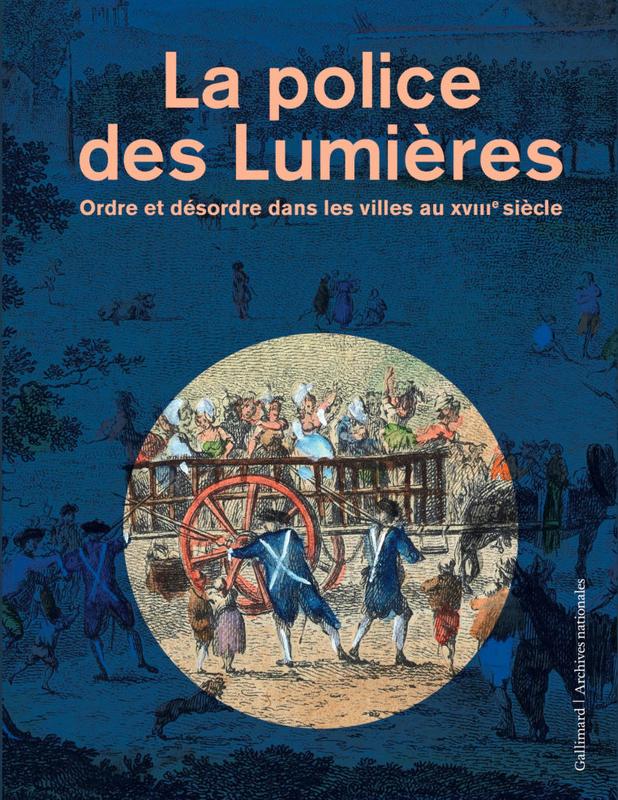 Exposition : «La police des Lumières» - Archives Nationales (Paris) 12575010