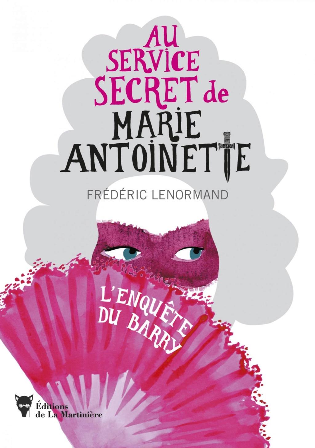 Au service secret de Marie-Antoinette. Les romans de Frédéric Lenormand 14193710