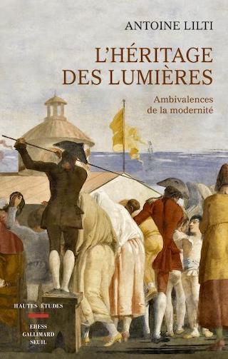 L'Héritage des Lumières, ambivalences de la modernité. De Antoine Lilti 14278910