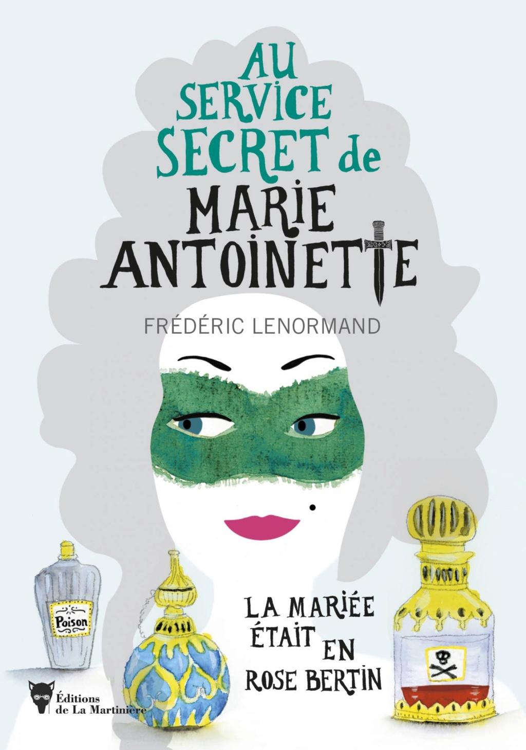 Au service secret de Marie-Antoinette. Les romans de Frédéric Lenormand 14347410