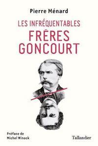 De Pierre Ménard :  Les infréquentables frères Goncourt 17047311