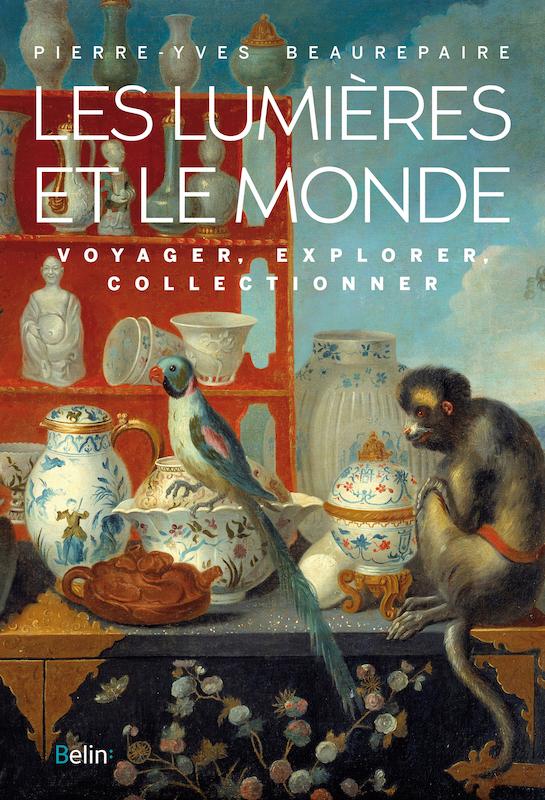 Les Lumières et le monde. De Pierre-Yves Beaurepaire 70119411