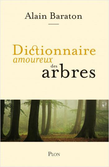Dictionnaire amoureux des arbres. De Alain Baraton 97822511