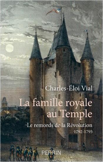 La famille royale au Temple. De Charles-Eloi Vial 97822611
