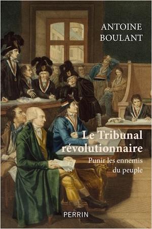 Le Tribunal révolutionnaire, punir les ennemis du peuple. De Antoine Boulant 97822615