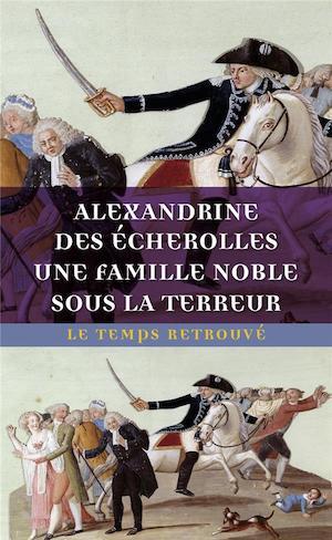 Une famille noble sous la Terreur,  (Mémoires) d'Alexandrine des Écherolles 97827111