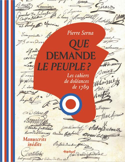 Que demande le peuple ? Les cahiers de doléances de 1789. De Pierre Serna Cahier10