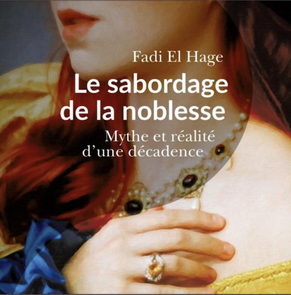 Le sabordage de la noblesse, mythe et réalité d'une décadence. De Fadi El Hage Capt1006