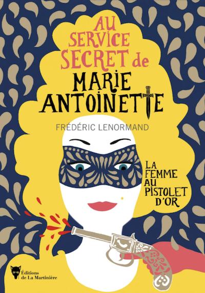 Au service secret de Marie-Antoinette. Les romans de Frédéric Lenormand Capt2438