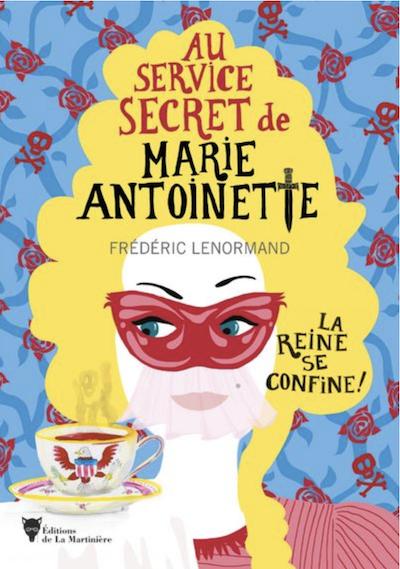 Au service secret de Marie-Antoinette. Les romans de Frédéric Lenormand Capt2439