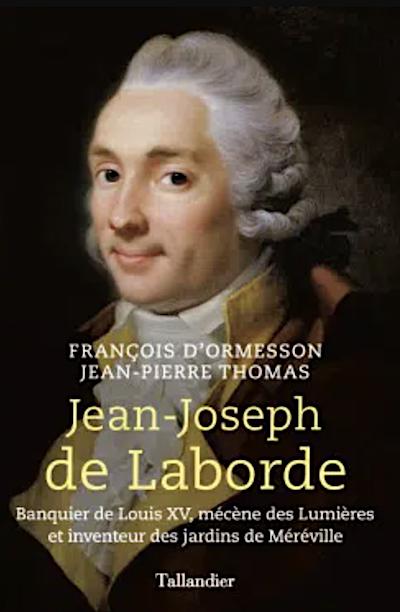Jean-Joseph de Laborde, banquier de Louis XV, mécène des Lumières et inventeur des jardins de Méréville Capt3021