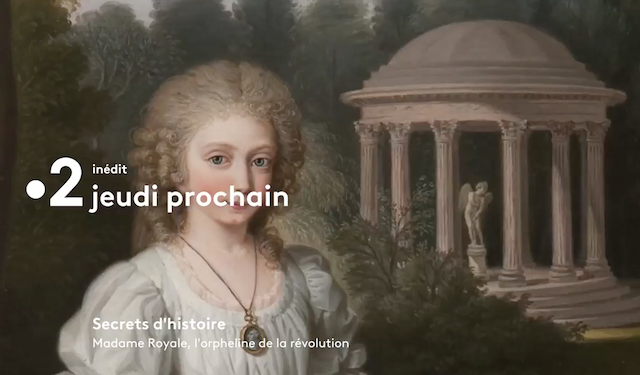 Emission Secrets d'Histoire : Madame Royale, l'orpheline de la Révolution Captu138