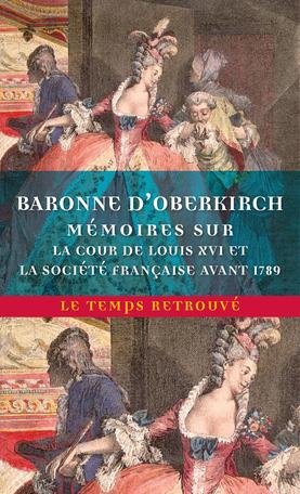 Mémoires sur la cour de Louis XVI et la société française avant 1789. Baronne d'Oberkirch D2356110