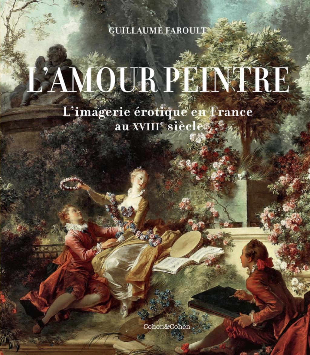 L'Amour peintre, l'imagerie érotique en France au XVIIIe siècle. De Guillaume Faroult L_amou10