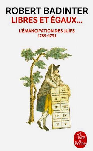 Libres et égaux. L'émancipation des Juifs 1789-1791. De Robert Badinter Libres10