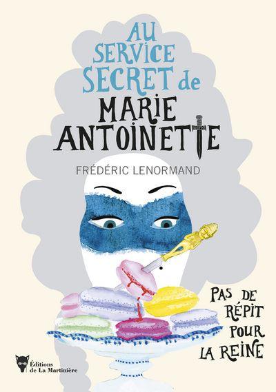 Au service secret de Marie-Antoinette. Les romans de Frédéric Lenormand Pas-de10