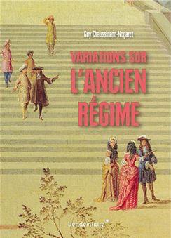 Variations sur l'Ancien Régime. De Guy Chaussinand-Nogaret Variat10