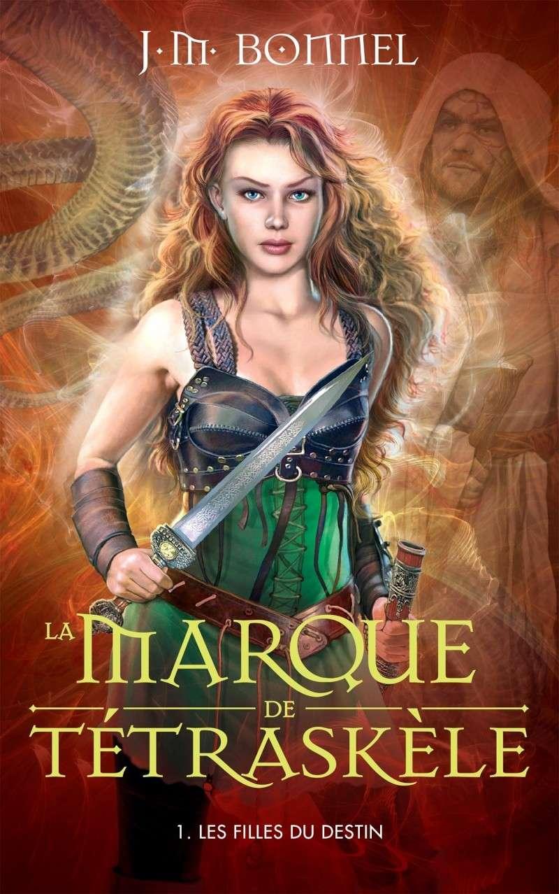 BONNEL J.M. - La marque de Tétraskèle - Tome 1: Les filles du destin Couv-t11
