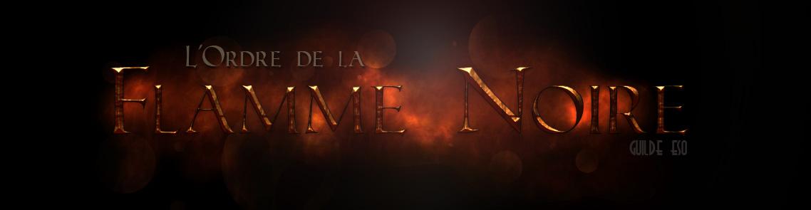 L'ORDRE DE LA FLAMME NOIRE - guilde ESO