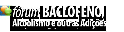 Fórum Baclofeno, Alcoolismo e outras Adições