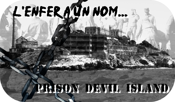 L'ENFER PORTE UN NOM : Prison Devil's Island
