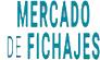 MERCADO DE FICHAJES
