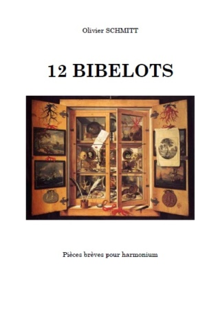 Olivier Schmitt : 12 Bibelots pour harmonium Image_11