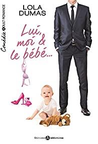 Lui moi & le bébé de Lola Dumas  41fjc510