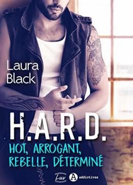 H.A.R.D. Hot, Arrogant, Rebelle, Déterminé de Laura Black  H_a_r_10