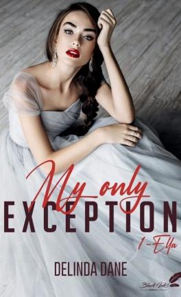 My only exception - Tome 1 : Ella de Delinda Dane  My_onl11