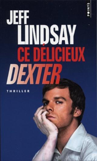 [Lindsay, Jeff] Dexter - Tome 5: Ce délicieux Dexter Ce_dal10