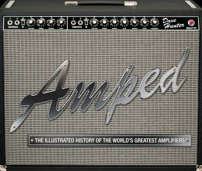 Amped: The Illustrated History of the World's Greatest Ampli Amped10