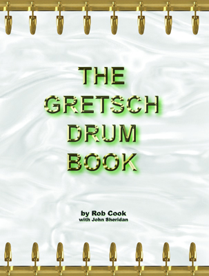 The Gretsch Drum Book (by Rob Cook with John Sheridan) Front_10