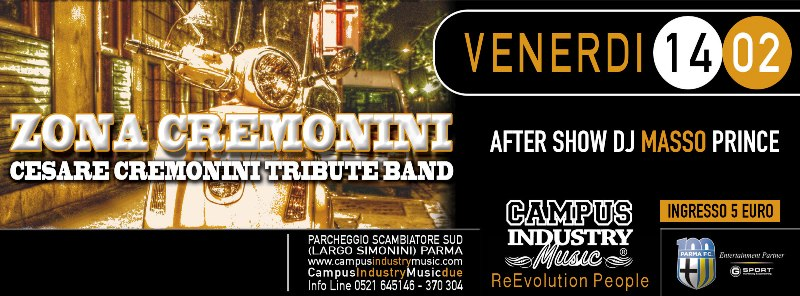 Venerdì 14.02 @Campus Industry - ZONA CREMONINI (Tribute Cesare Cremonini) + DJ SHOW MASSO PRINCE Copert20