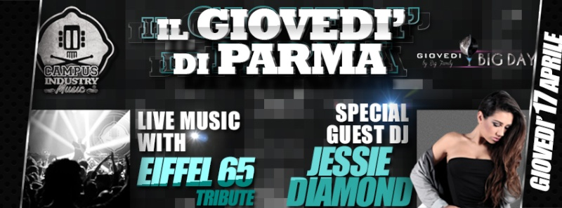 Giovedì 17.04 @Campus Industry - BIG DAY with EIFFEL 65 TRIBUTE + SPECIAL GUEST DJ JESSIE DIAMOND Gioved10