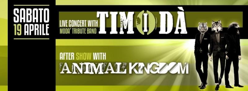 Sabato 19.04 @Campus Industry - TIMODA LIVE (tributo ai moda) + ANIMAL KINGDOM DJ SHOW Sabato11