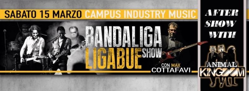 Sabato 15.03 @Campus Industry - BANDALIGA (Tributo Ligabue) & Guest MAX COTTAFAVI + ANIMAL KINGDOM Timthu20