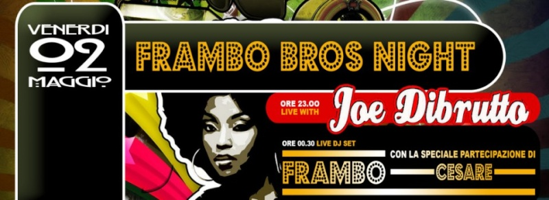 Venerdì 02.05 @Campus Industry - Live JOE DI BRUTTO + FRAMBO BROS NIGHT Timthu29
