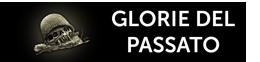 GLORIE DEL PASSATO