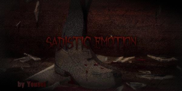 [Impact Tournament] Sadistic Emotion by Yousei Sadist10