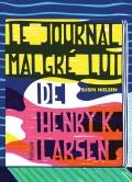 [Nielsen, Susin] Le journal malgré lui de Henry K. Larsen 97823311