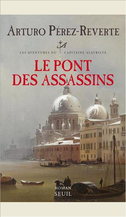 [Pérez-Reverte, Arturo] Les aventures du capitaine Alatriste - Tome 7: Le pont des assassins  97820210