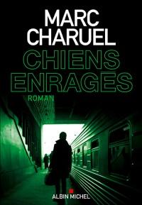 [Charuel, Marc] Chiens enragés 97822211