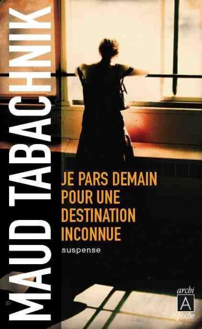 [Tabachnik, Maud] Je pars demain pour une destination inconnue 97823510