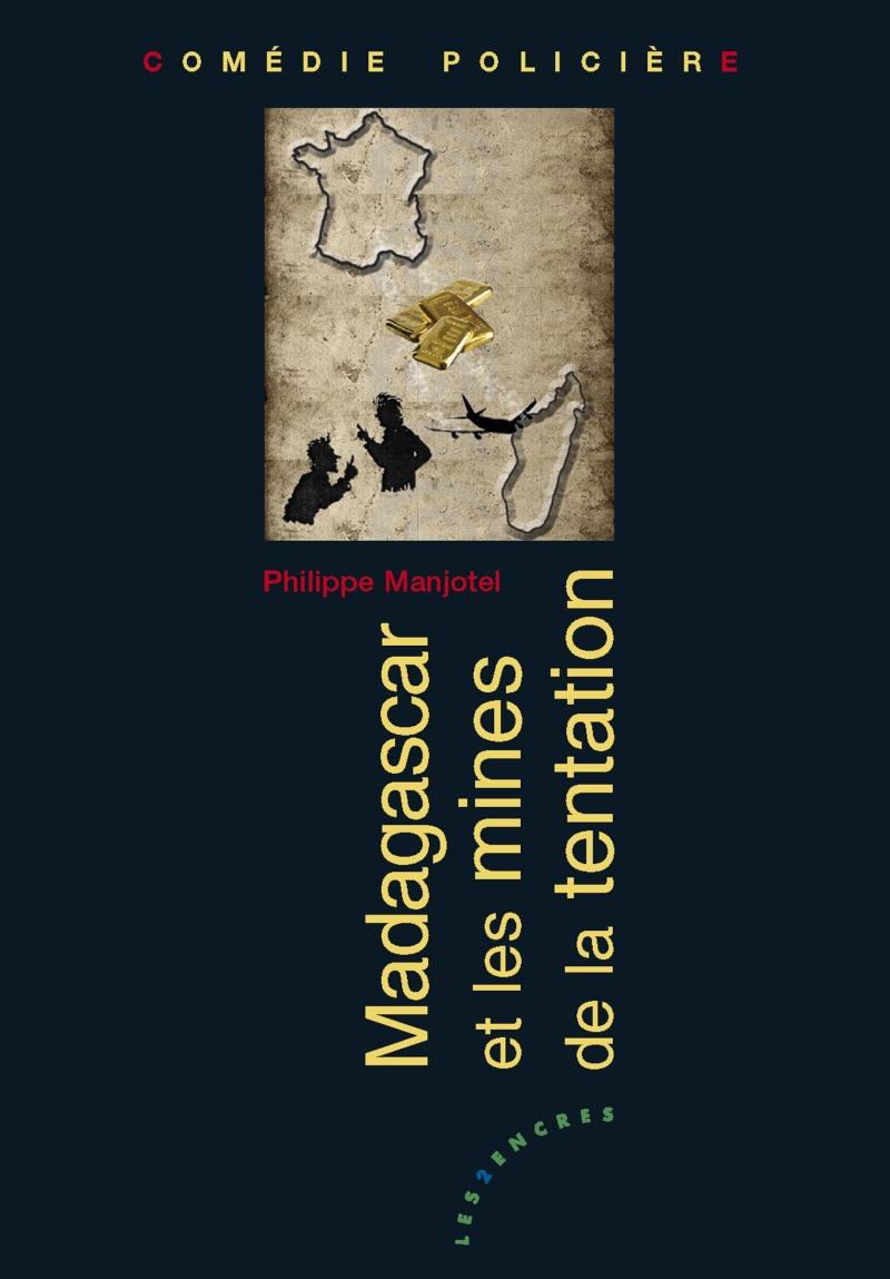 [Manjotel, Philippe] Madagascar et les mines de la tentation Couvma10