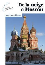 [Ferret, Jean-Pierre] De la neige à Moscou Index19