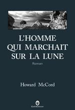 [McCord, Howard] L'homme qui marchait sur la lune L_homm10