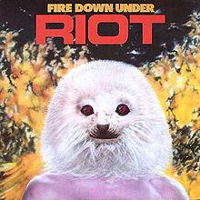 "RIOT  ""Fire Down Under""  (1981)  220px-10"