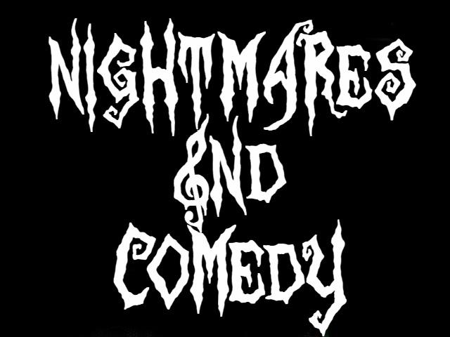 NIGHTMARES &ND COMEDY Nc_log10